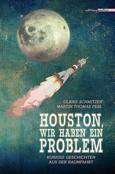 Ulrike Schmitzer: Houston, wir haben ein Problem (Buchcover)